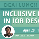 Inclusive Language in Job Description: DEAI Lunch and Learn