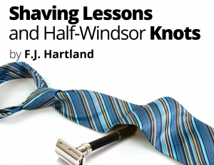 Shaving Lessons and Half-Windsor Knots by F.J. Har...