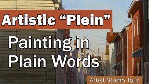 "Artistic ""Plein"" Painting in Plain Words"