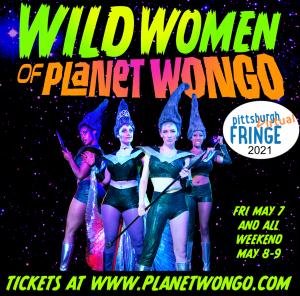 Wild Women Of Planet Wongo at the Pittsburgh Fringe Festival