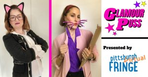GLAMOUR PUSS at the Pittsburgh Fringe Festival