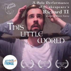 This Little World: A Solo Performance of Shakespeare's Richard II at the Pittsburgh Fringe Festival