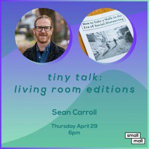 Tiny Talk: Living Room Editions feat. Sean Carroll...