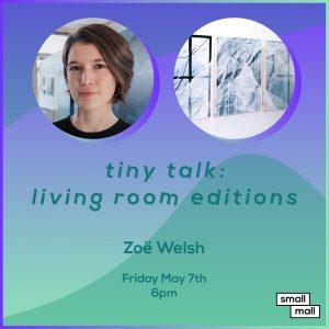 Tiny Talk: Living Room Editions feat. Zoë Welsh