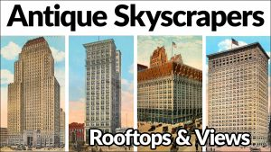 Antique Skyscrapers: Rooftops and Views