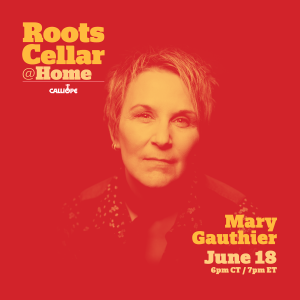 RootsCellar@Home presents Mary Gauthier