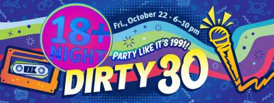 18+ Night: Dirty 30