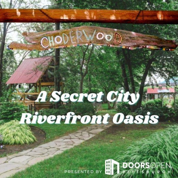 Choderwood - A Secret City Riverfront Oasis