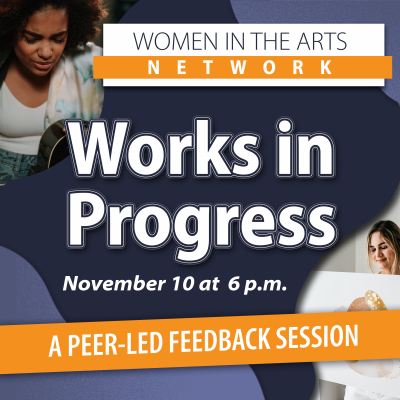 Works in Progress: Women in the Arts Network Meetu...